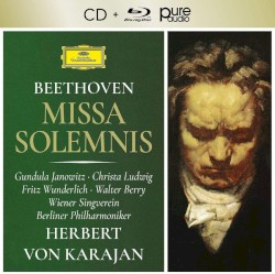 Missa Solemnis by Beethoven ;   Gundula Janowitz ,   Christa Ludwig ,   Fritz Wunderlich ,   Walter Berry ,   Wiener Singverein ,   Berliner Philharmoniker ,   Herbert von Karajan